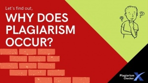 Why plagiarism occurs