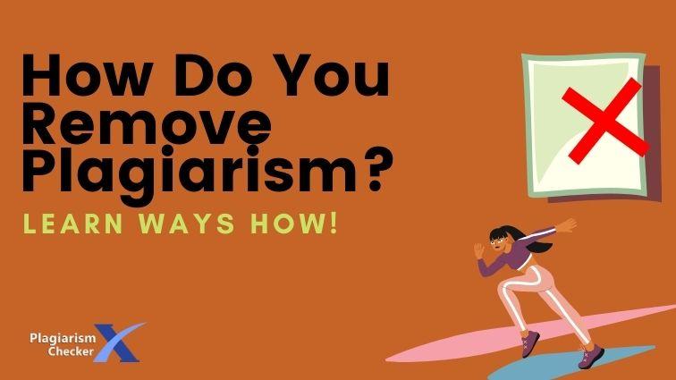 ways to remove plagiarism
